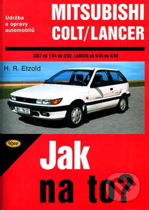 Mitsubishi Colt od 1/84 do 3/92, Mitsubishi Langer od 9/84 do 8/92 - Hans-Rüdiger Etzold