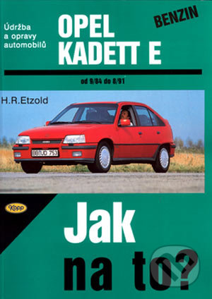 Opel Kadett benzín od 9/84 do 8/91 - Hans-Rüdiger Etzold