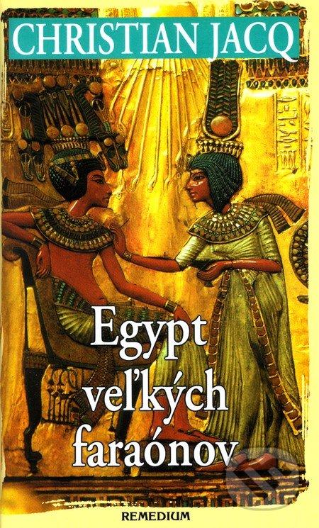 Egypt veľkých faraónov - Christian Jacq