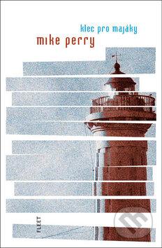 Klec pro majáky - Mike Perry