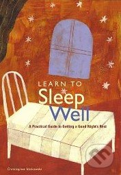 Learn to Sleep Well - Christopher Idzikowski
