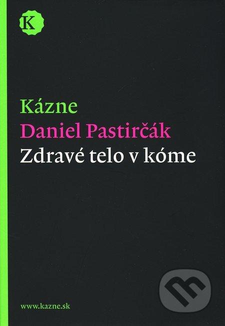 Zdravé telo v kóme - Daniel Pastirčák