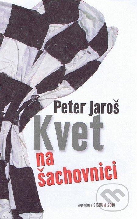 Agentúra Signum Kvet na šachovnici - Peter Jaroš