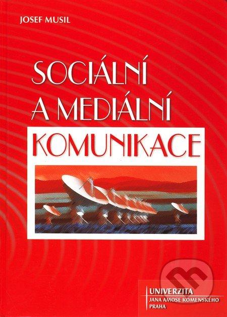 Sociální a mediální komunikace - Josef Musil