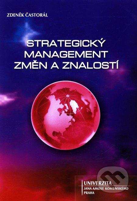 Strategický management změn a znalostí - Zdeněk Častorál
