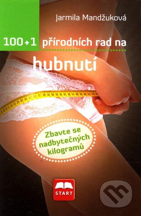 100 + 1 přírodních rad na hubnutí - Jarmila Mandžuková