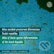 Atlas sociálně prostorové diferenciace České republiky - Martin Ouředníček a kolektív