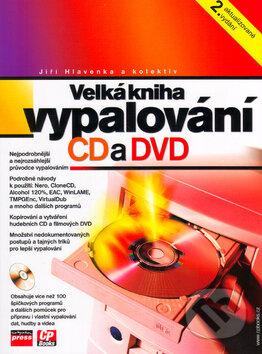 Velká kniha vypalování CD a DVD - Jiří Hlavenka a kol.