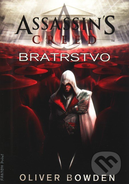 Assassin\'s Creed (2): Bratrstvo - Oliver Bowden