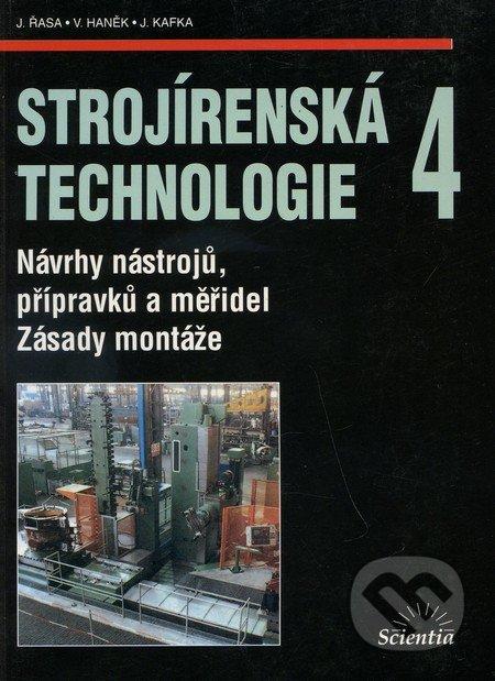 Scientia Strojírenská technologie 4 - J. Řasa
