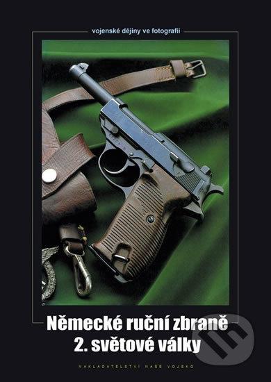 Německé ruční zbraně 2. světové války - Zdeněk Hurník