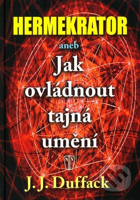 Naše vojsko Hermekrator - J.J. Duffack