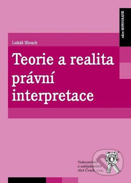 Teorie a realita právní interpretace - Lukáš Hlouch