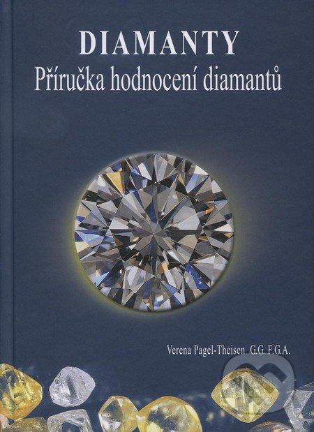 Diamanty - Příručka hodnocení diamantů - Verena Pagel-Theisen