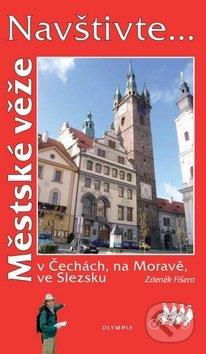Městské věže v Čechách, na Moravě, ve Slezsku - Zdeněk Fišera