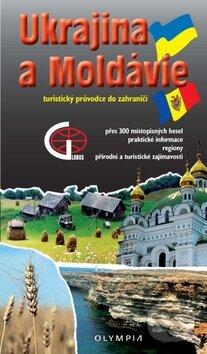Ukrajina a Moldávie - Turistický průvodce do zahraničí -
