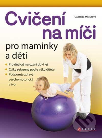 Cvičení na míči pro maminky a děti - Gabriela Macurová