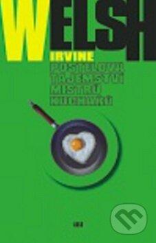 Postelová tajemství mistrů kuchařů - Irvine Welsh, Robert Tschorn