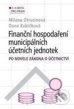 Finanční hospodaření municipálních účetních jednotek po novele zákona o účetnictví - Milana Otrusinová, Dana Kubíčková