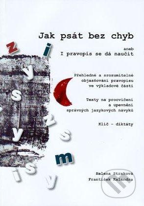 Jak psát bez chyb - Helena Straková, František Kalandra
