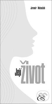 Její život - Jaromír Matoušek