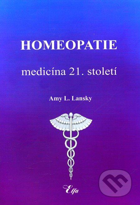 Homeopatie - Medicína 21. století - Amy L. Lansky
