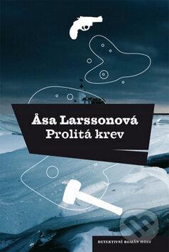 Prolitá krev - Åsa Larssonová