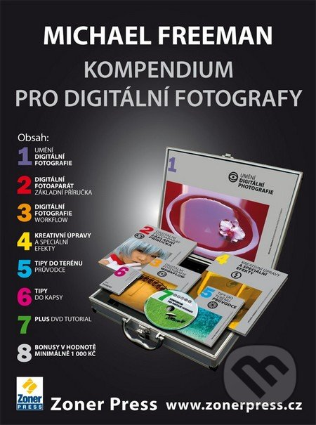 Kompendium pro digitální fotografy - Michael Freeman