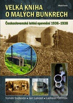 Velká kniha o malých bunkrech - Tomáš Svoboda a kolektív