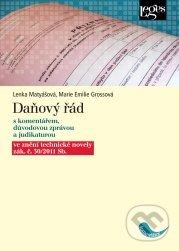 Daňový řád s komentářem, důvodovou zprávou a judikaturou - Lenka Matyášová, Marie Emilie Grossová
