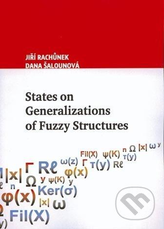 States on Generalization of Fuzzy Structures - Jiří Rachůnek, Dana Šalounová