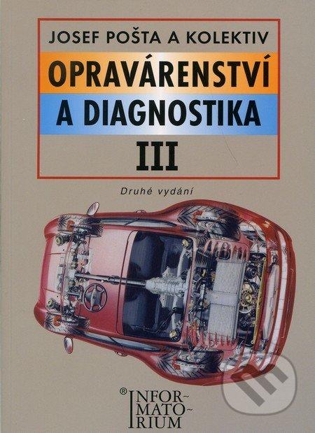 Opravárenství a diagnostika III - Josef Pošta a kol.