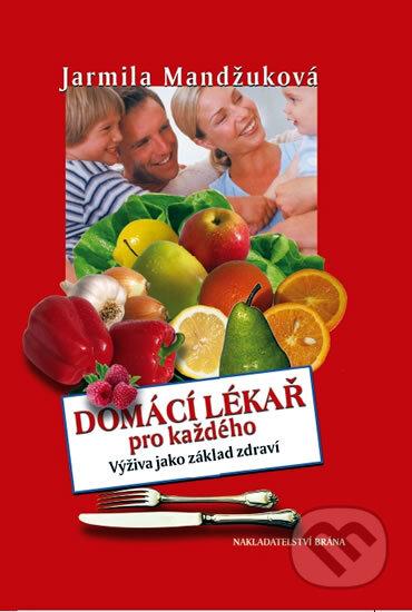 Domácí lékař pro každého - Jarmila Mandžuková