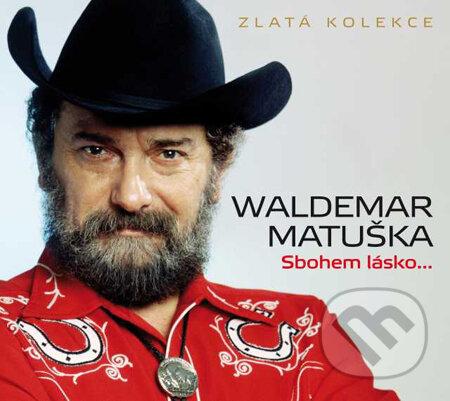 Waldemar Matuška: Sbohem lásko... - Waldemar Matuška