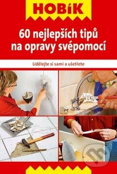 60 nejlepších tipů na opravy svépomocí -