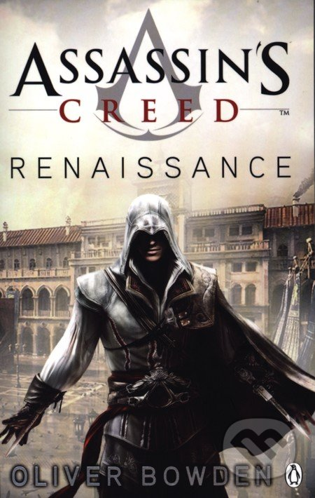 Assassin\'s Creed: Renaissance - Mark Bowden