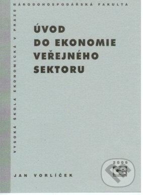 Úvod do ekonomie veřejného sektoru - Jan Vorlíček