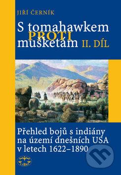 S tomahawkem proti mušketám - 2. díl - Jiří Černík