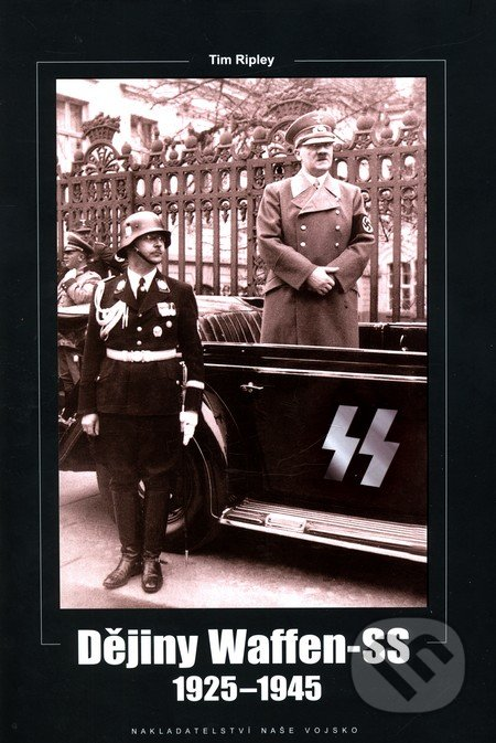 Dějiny Waffen-SS - Tim Ripley
