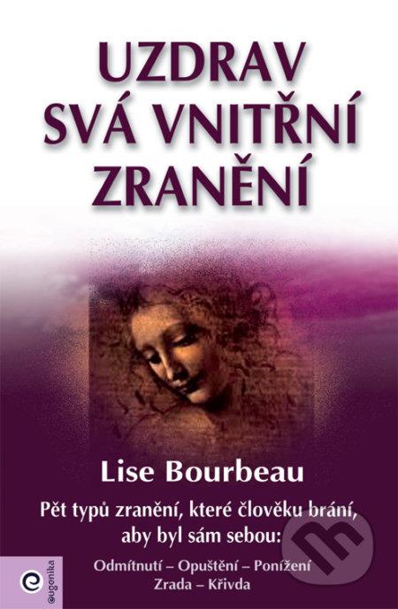 Uzdrav svá vnitřní zranění - Lise Bourbeau