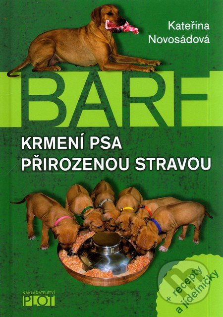 BARF - Krmení psa přirozenou stravou - Kateřina Novosádová