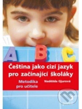 Čeština jako cizí jazyk pro začínající školáky - Naděžda Gjurová