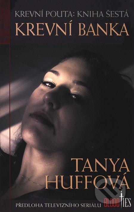 Krevní pouta - Kniha šestá - Tanya Huffová