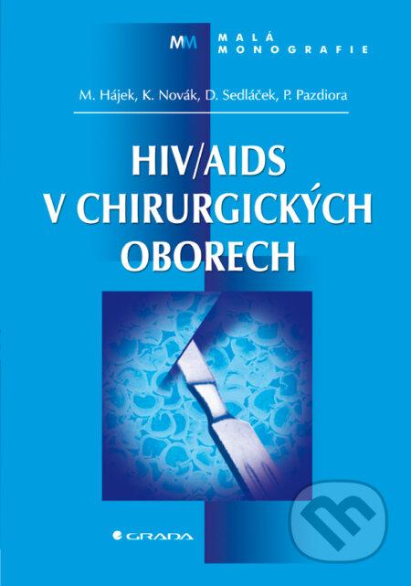 HIV/AIDS v chirurgických oborech - Marcel Hájek, Karel Novák, Dalibor Sedláček, Petr Pazdiora