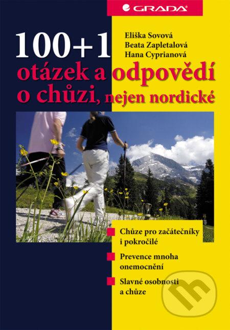 100 + 1 otázek a odpovědí o chůzi, nejen nordické - Eliška Sovová, Beata Zapletalová, Hana Cipryanová