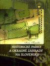 Historické parky a okrasné záhrady na Slovensku - Ivan Tomaško