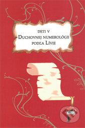 Deti v duchovnej numerológii podľa Lívie -