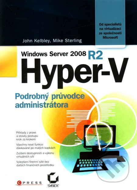 Microsoft Windows Server 2008 R2 Hyper-V - John Kelbley, Mike Sterling