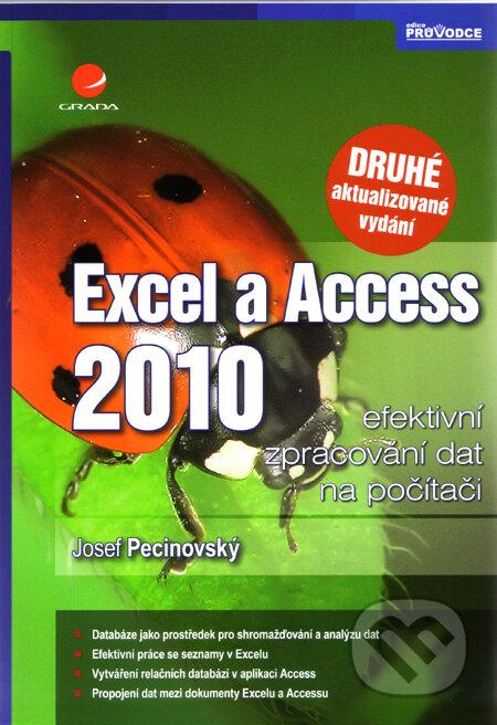 Excel a Access 2010 - Josef Pecinovský