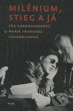 Milénium, Stieg a já - Eva Gabrielssonová, Marie Françoise Colombaniová